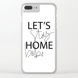 Let's Stay Home Clear iPhone Case