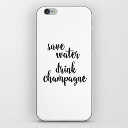Save water drink champagne iPhone Skin