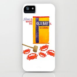 Home is where the Old Bay is. iPhone Case