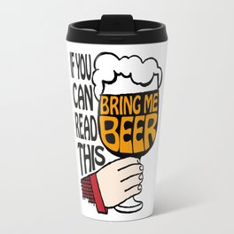 If You Can Read This Bring Me Beer Travel Mug