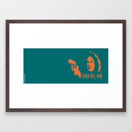 Laces Out Dan! Framed Art Print