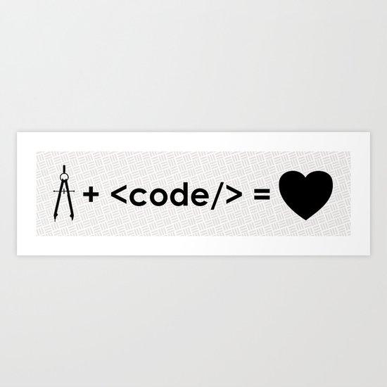 design + code = ♥ Art Print