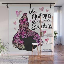 All Mummas Love Their Bubbas Wall Mural