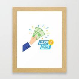 Lets Get Your Cash Back Framed Art Print