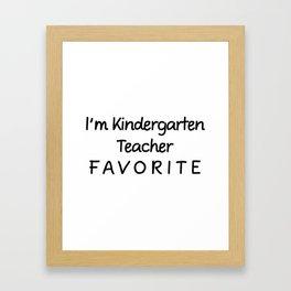 I'm Kindergarten Teacher Favorite Teacher Framed Art Print
