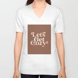 Lets Get Cozy Unisex V-Neck