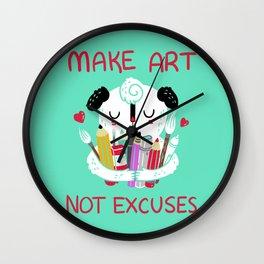 Make Art Not Excuses Wall Clock