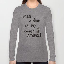 joan didion is my power animal Long Sleeve T-shirt