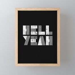 Hell Yeah Letterpress Motivational Poster in Black and White Typography Framed Mini Art Print
