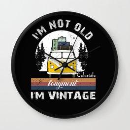 I'm Not Old I'm Vintage Colorado Longmont Wall Clock