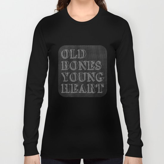 Old Bones Young Heart Long Sleeve T-shirt