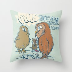 owls are nice Throw Pillow