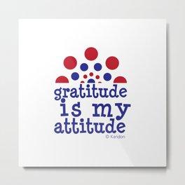 GRATITUDE IS MY ATTITUDE - blue & red Metal Print