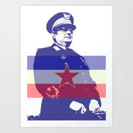 JOSIP BROZ TITO CHAIRMAN YUGOSLAVIA Art Print