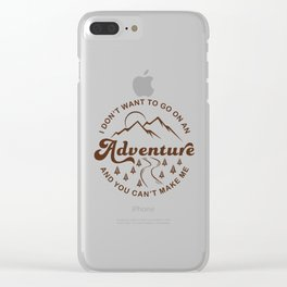 I Don't Want To Go (Brown) Clear iPhone Case