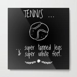Tennis Player Problem Men Perfect Gift Tennis Love Metal Print