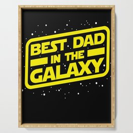Best dad in the galaxy Serving Tray