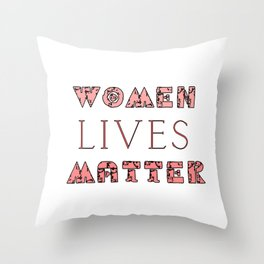 Women Lives Matter - Pink Throw Pillow
