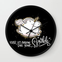 Never Let Anyone Dull Your Sparkle Wall Clock