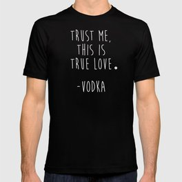 Trust Me - VODKA T-shirt