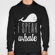 I Speak Whale Hoody