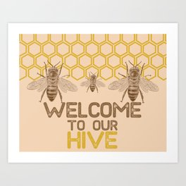 Welcome to Our Hive Art Print