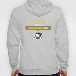 Caffeine Loading for Coffee Lovers Hoody