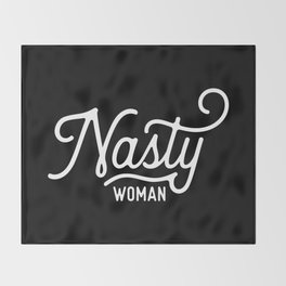 Nasty Woman (white text) Throw Blanket
