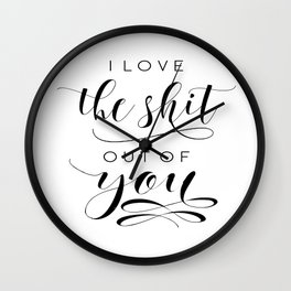 LOVE ART, LOVE Sign, I love The Shit Out Of You,Love Gift For Her,Lovely Words,Boyfriend Gift Wall Clock
