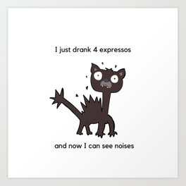 Coffee Lover Expresso Lover Caffeine and Expresso addict Art Print