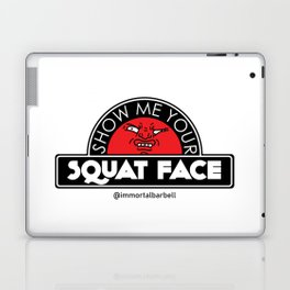 Show Me Your Squat Face Laptop & iPad Skin