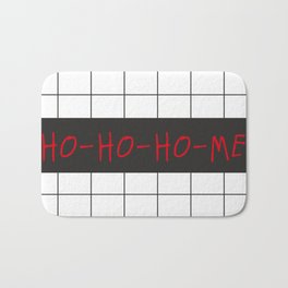 HO-HO-HO -ME (HOME) Bath Mat