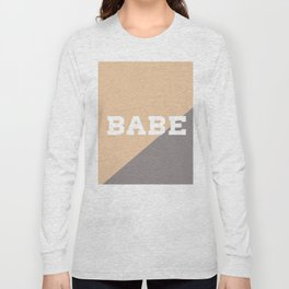 Babe quote with soft pink and soft purple background Long Sleeve T-shirt