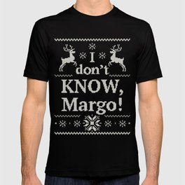 Christmas Vacation - I don't know, Margo! - White Ink T-shirt