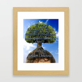 """Every thought is a seed...."" Framed Art Print"