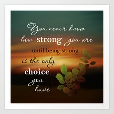 You are Strong Art Print
