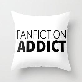 Fanfiction Addict Throw Pillow