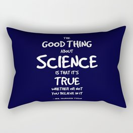 The Good Thing About Science Quote Rectangular Pillow