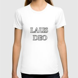 Laus Deo(Praise be to God) T-shirt