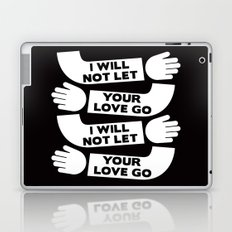 i will not let your love go Laptop & iPad Skin