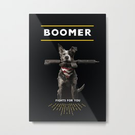 Boomer Fights For You Metal Print