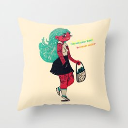I'm not your baby Throw Pillow