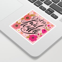 Pretty Swe*ry: Don't Be a Twat Waffle Sticker