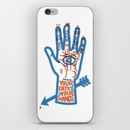 YOUR FATE IS IN YOUR HANDS iPhone Skin
