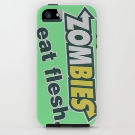 Zombie Eat flesh iPhone Case