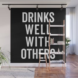 Drinks Well With Others Funny Quote Wall Mural