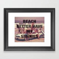 BEACH BETTER HAVE MY SUNNIES Framed Art Print