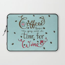 Coffee Keeps me going until it's time for wine |New Color Scheme|Distressed Style Laptop Sleeve