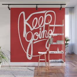 KEEP GO/NG Wall Mural