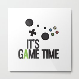 It's Game Time Metal Print